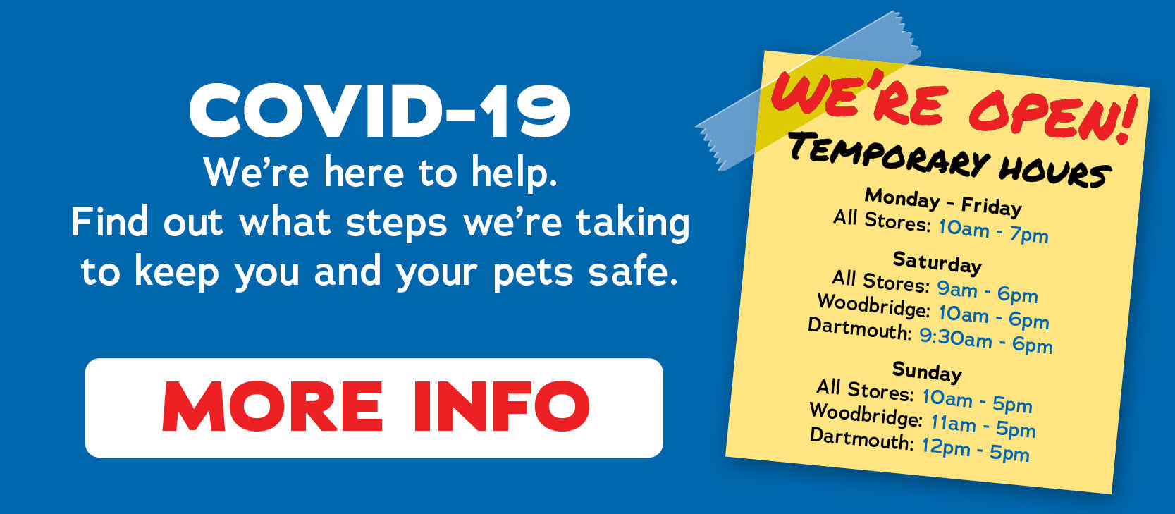 We're open! Find out what steps we're taking to keep you and your pets safe.