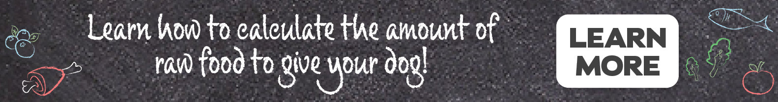 Learn how to calculate the amount of raw food to give your dog!